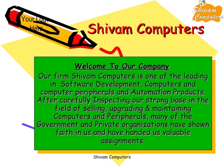 Shivam Computers Welcome To Our Company   Our firm Shivam Computers is one of the leading in  Software Development, Comput...