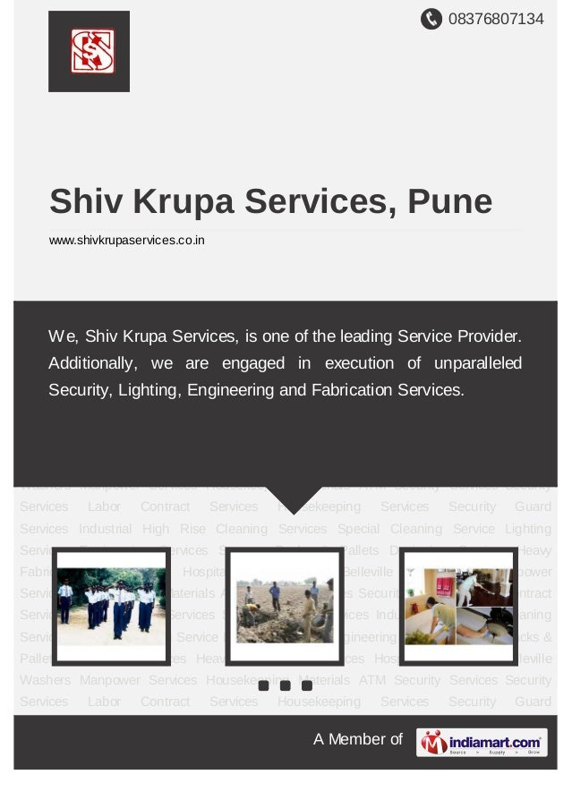 08376807134A Member ofShiv Krupa Services, Punewww.shivkrupaservices.co.inSecurity Services Labor Contract Services Housek...