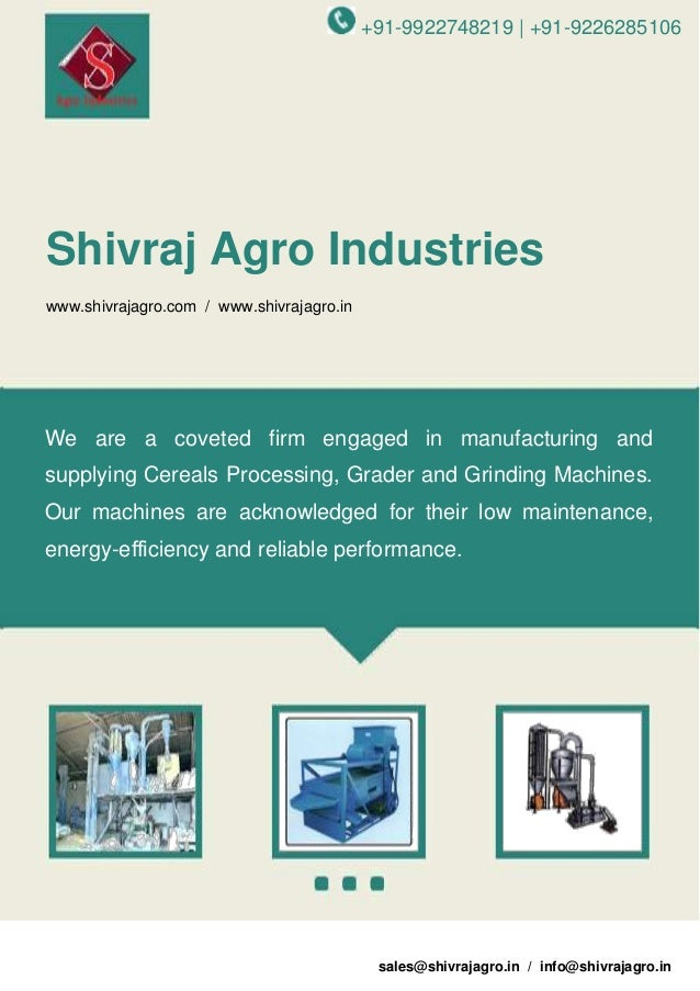 +91-9922748219 | +91-9226285106  Shivraj Agro Industries www.shivrajagro.com / www.shivrajagro.in  We are a coveted firm e...