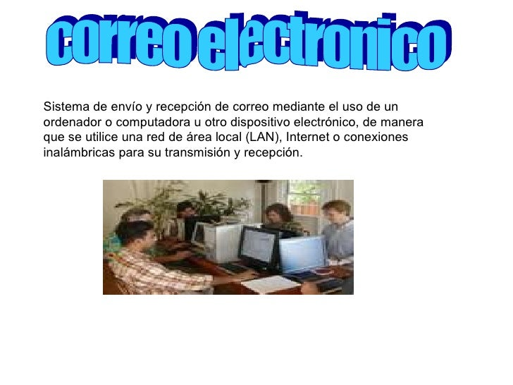 correo electronico Sistema de envío y recepción de correo mediante el uso de un ordenador o computadora u otro dispositivo...
