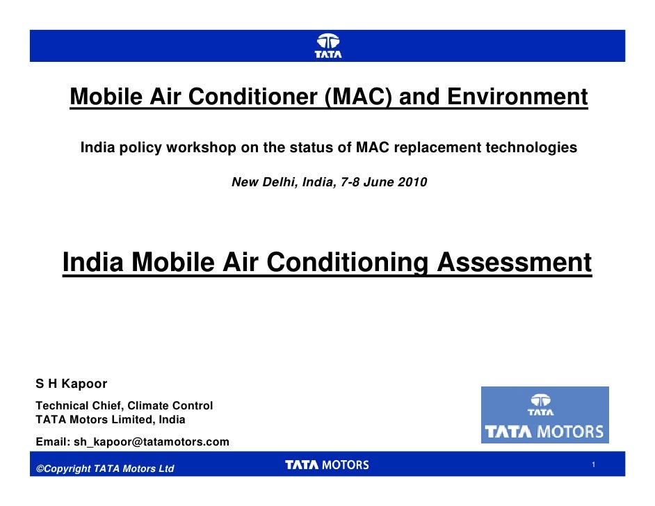 Mobile Air Conditioner (MAC) and Environment          India policy workshop on the status of MAC replacement technologies ...