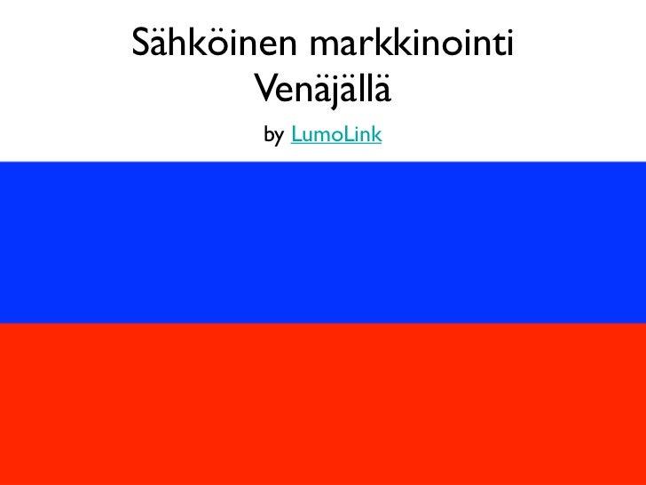 Sähköinen markkinointi       Venäjällä       by LumoLink