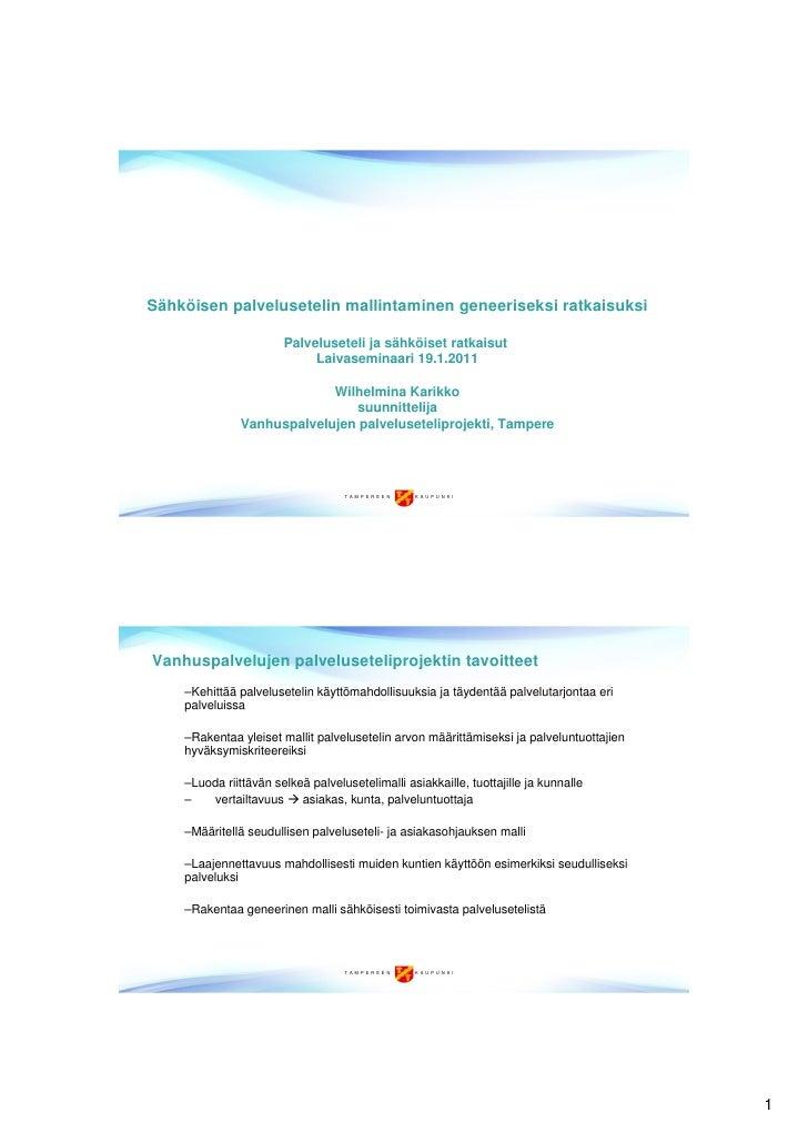 Sähköisen palvelusetelin mallintaminen geneeriseksi ratkaisuksi, FCG-seminaari 19.1.2011