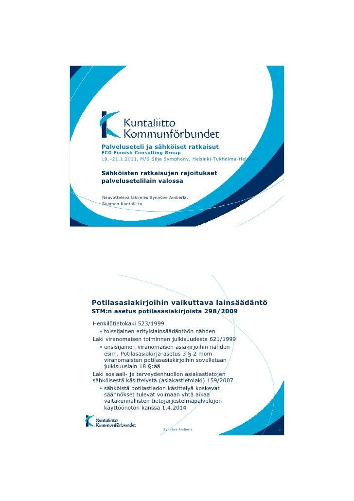 Sähköisten ratkaisujen rajoitukset palvelusetelilain valossa, FCG-seminaari, 19.1.2011