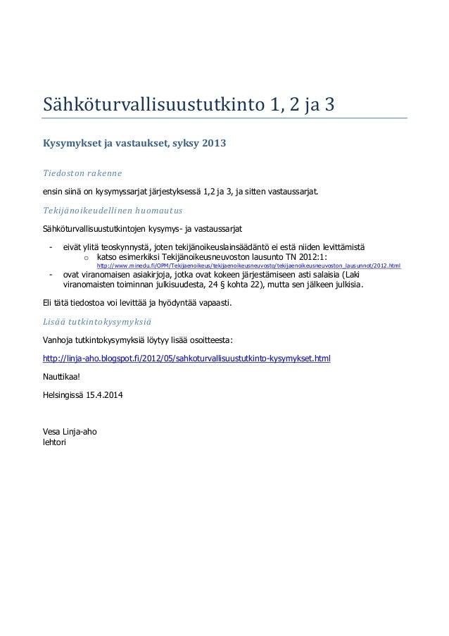 Sahkoturvallisuustutkinto 1, ja 3 Kysymykset ja vastaukset, syksy 2013 Tiedoston rakenne ensin siinä on kysymyssarjat järj...