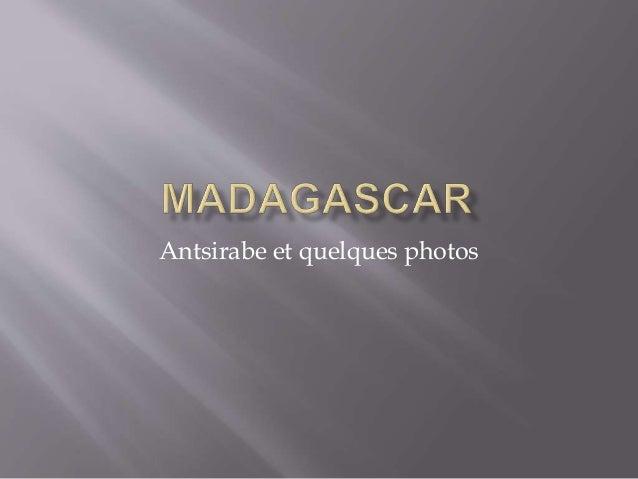 Antsirabe et quelques photos