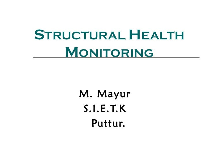 STRUCTURAL HEALTH   MONITORING     M. Mayur     S.I.E.T.K       Puttur.