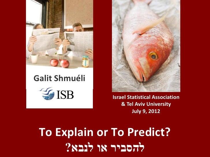 Galit Shmuéli       Ij       Israel Statistical Association                    & Tel Aviv University                      ...