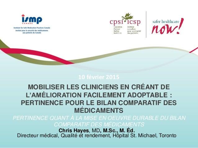 MOBILISER LES CLINICIENS EN CRÉANT DE L'AMÉLIORATION FACILEMENT ADOPTABLE : PERTINENCE POUR LE BILAN COMPARATIF DES MÉDICA...