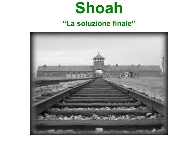 """Shoah""""La soluzione finale"""""""