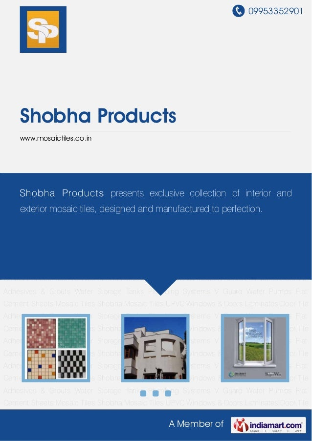 09953352901A Member ofShobha Productswww.mosaictiles.co.inMosaic Tiles Shobha Mosaic Tiles UPVC Windows & Doors Laminates ...