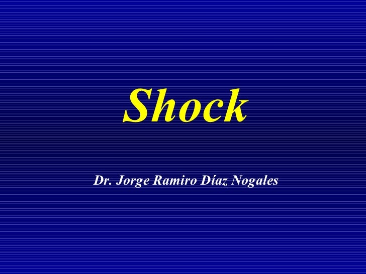 Shock Dr. Jorge Ramiro Díaz Nogales