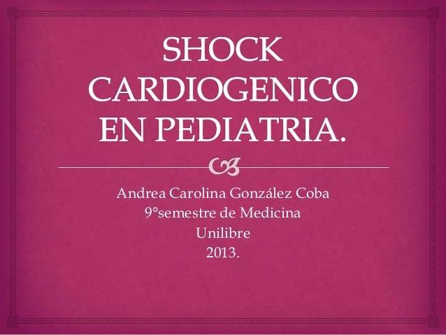 Andrea Carolina González Coba9°semestre de MedicinaUnilibre2013.