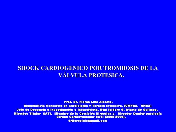 Shock trombosis valvula protesica