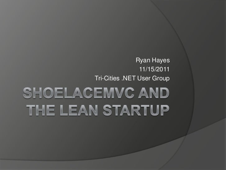 Ryan Hayes                11/15/2011Tri-Cities .NET User Group