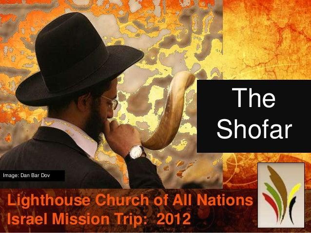 Shofar Presentation: Israel Mission Trip 2013