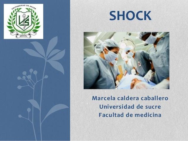 SHOCK  Marcela caldera caballero Universidad de sucre Facultad de medicina
