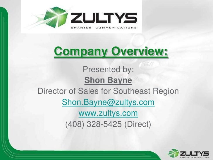 Company Overview:             Presented by:             Shon BayneDirector of Sales for Southeast Region       Shon.Bayne@...