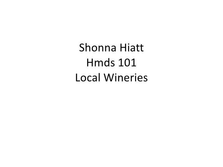 Shonna Hiatt  Hmds 101Local Wineries