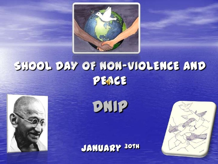 SHOOL DAY OF NON-VIOLENCE AND PEACE<br />DNIP<br />January30th<br />