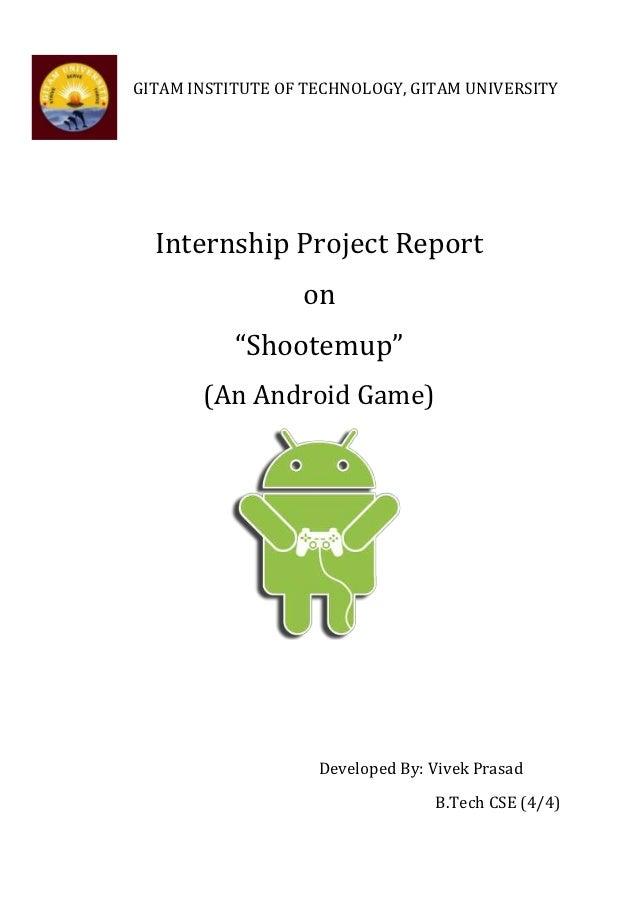 "GITAM INSTITUTE OF TECHNOLOGY, GITAM UNIVERSITY  Internship Project Report                  on           ""Shootemup""      ..."