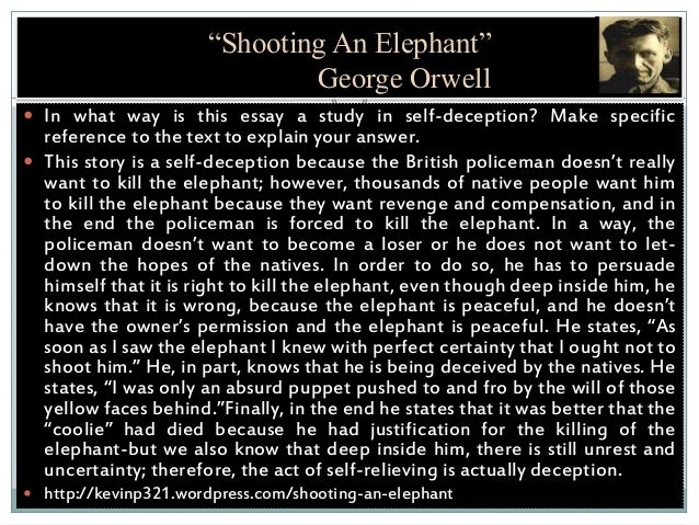 shooting an elephant 4 essay Open document below is an essay on shooting an elephant from anti essays, your source for research papers, essays, and term paper examples.