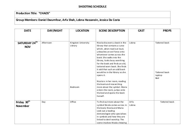 "SHOOTING SCHEDULEProduction Title: ""CHAOS""Group Members: Daniel Dwumfour, Arfa Shah, Lobna Hassanein, Jessica Da Costa    ..."