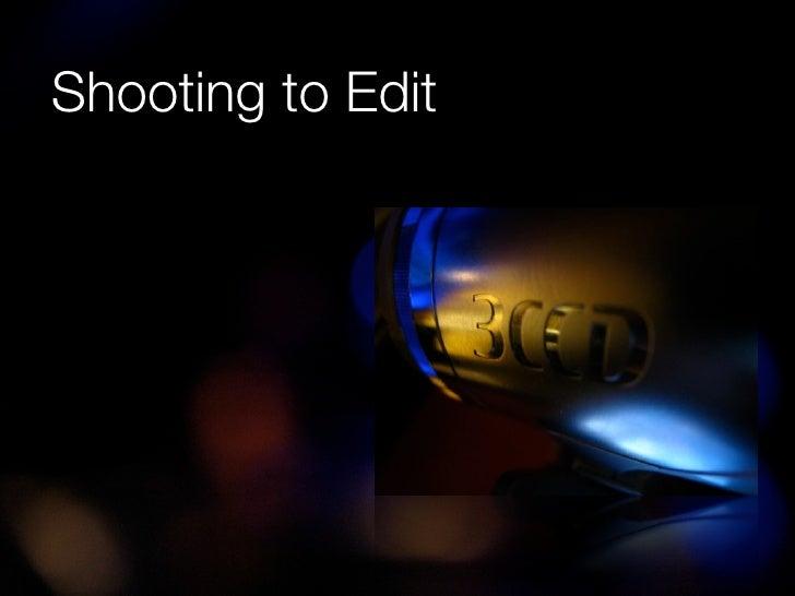 Shooting to Edit