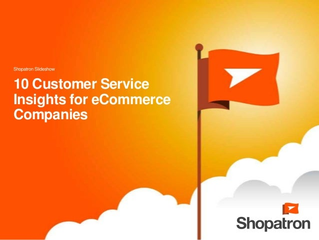 10 Customer Service Insights for eCommerce Companies