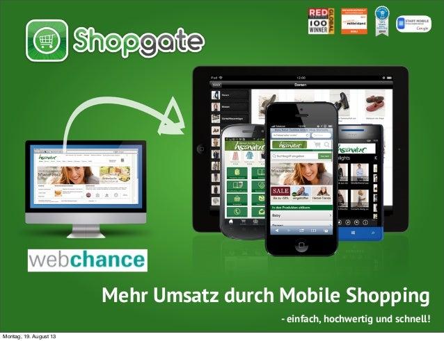 Mehr Umsatz durch Mobile Shopping - einfach, hochwertig und schnell! Montag, 19. August 13