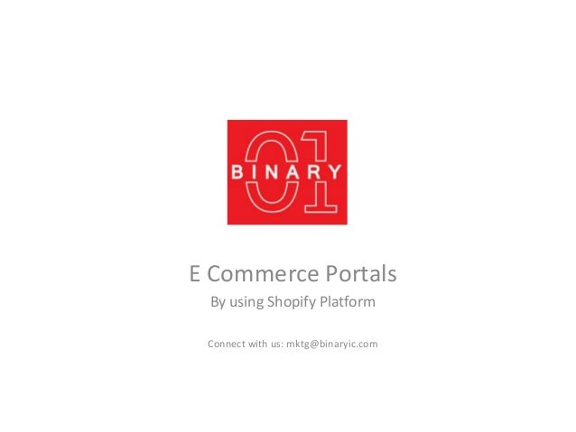 E Commerce Portals By using Shopify Platform Connect with us: mktg@binaryic.com