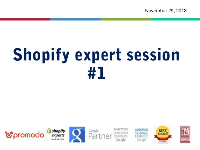 November 29, 2013  Shopify expert session #1