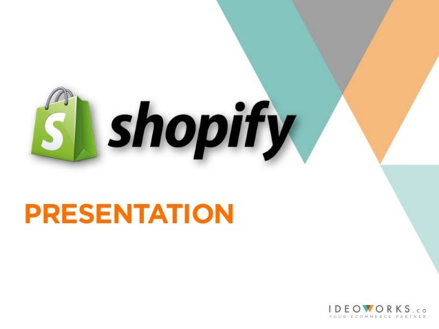 Shopify Online Store Presentation –Setup Your Online Store in Minutes