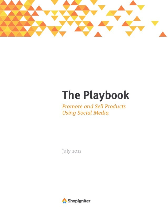 The PlaybookPromote and Sell ProductsUsing Social MediaJuly 2012