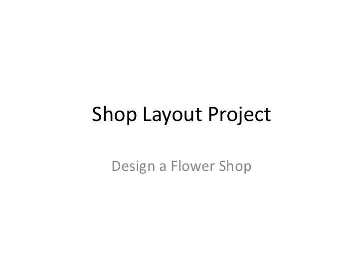 Shop Layout Project  Design a Flower Shop
