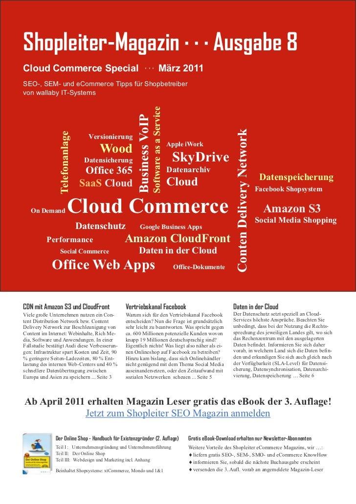 Shopleiter-Magazin · · · Ausgabe 8Cloud Commerce Special · · · März 2011SEO-, SEM- und eCommerce Tipps für Shopbetreibervo...