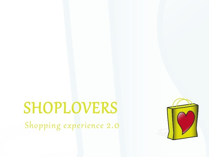 SHOPLOVERS  Shopping  ex2erience   2.0