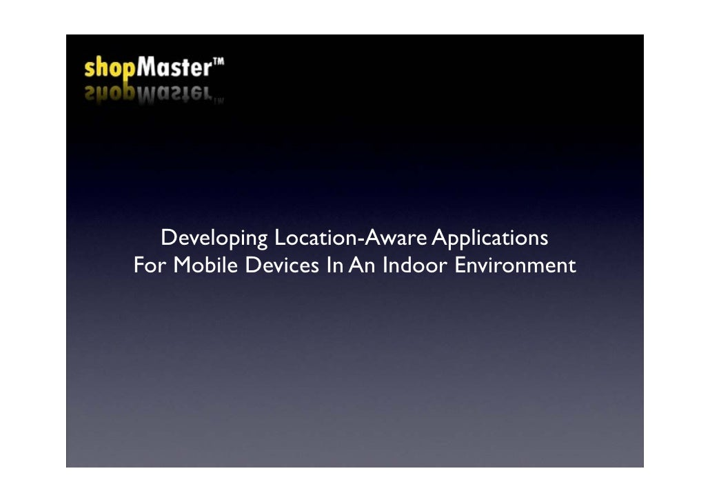 Developing Location-Aware Applications For Mobile Devices In An Indoor Environment