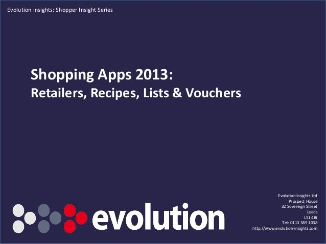 © Evolution Insights Ltd. All rights reserved Shopping Apps 2013: Retailers, Recipes, Lists & Vouchers Evolution Insights ...
