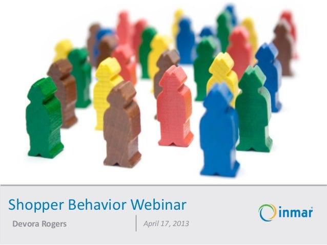 Shopper Behavior WebinarDevora Rogers April 17, 2013