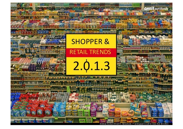 SHOPPER	   &	    RETAIL	   TRENDS	   	     2.0.1.3	     1	     Andreas Gurky's 99 cent II, Diptychsold, 1st photograph to ...