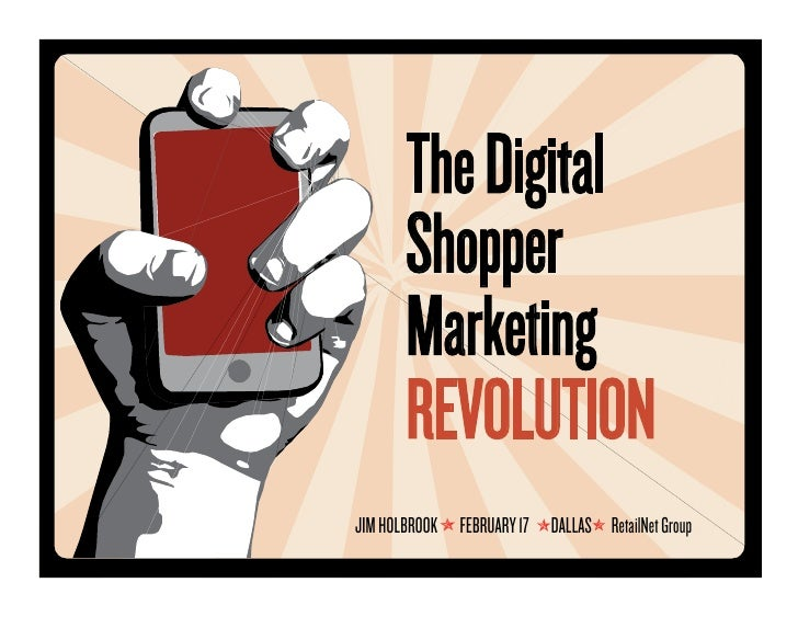 The DigitalShopperMarketingREVOLUTIONJIM HOLBROOK FEBRUARY 16 DALLAS