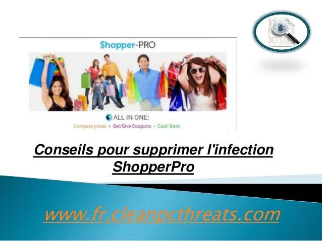 Conseils pour supprimer l'infection ShopperPro  www.fr.cleanpcthreats.com