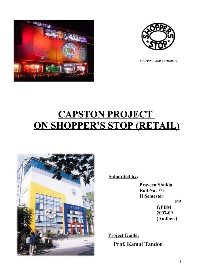 SHOPPING. AND BEYOND.   TM         CAPSTON PROJECT ON SHOPPER'S STOP (RETAIL)                  Submitted by:              ...