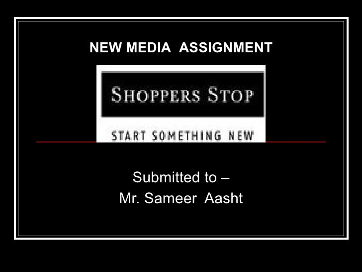 Submitted to – Mr. Sameer  Aasht NEW MEDIA  ASSIGNMENT