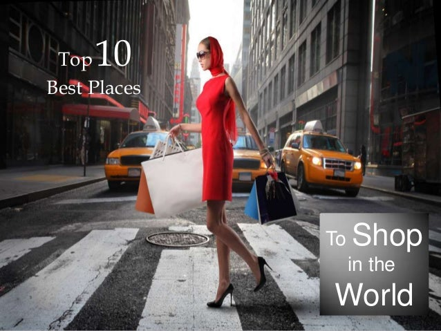 Best Places For Shopping in the World