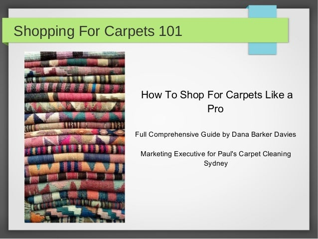Shopping For Carpets 101  How To Shop For Carpets Like a Pro Full Comprehensive Guide by Dana Barker Davies Marketing Exec...
