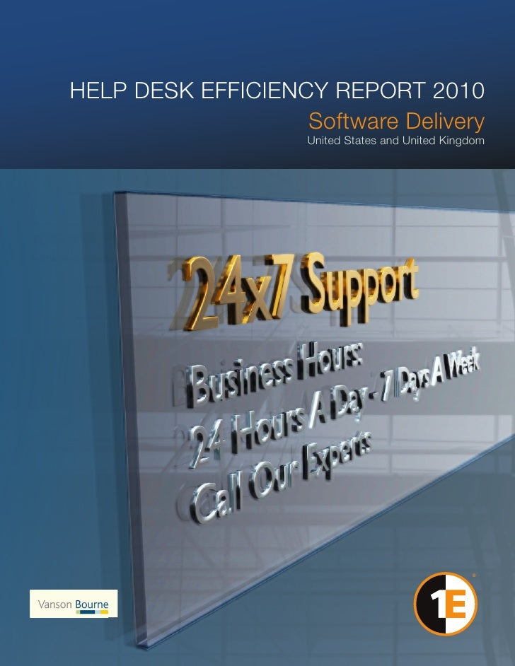 HELP DESK EFFICIENCY REPORT 2010: Software Delivery United States and United Kingdom