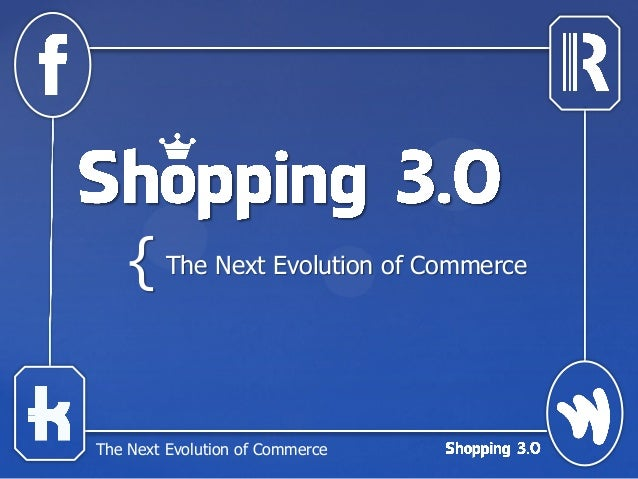 { The Next Evolution of CommerceThe Next Evolution of Commerce