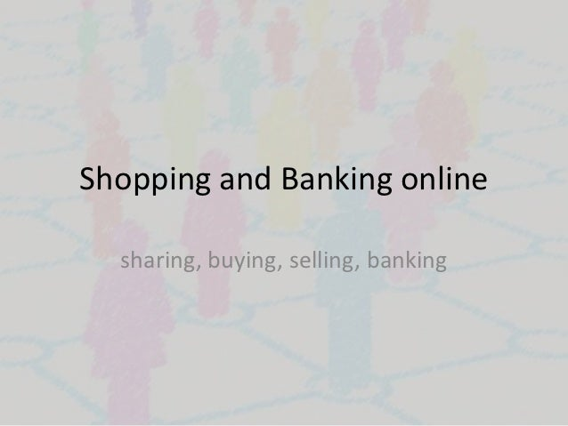 Shopping and Banking online  sharing, buying, selling, banking